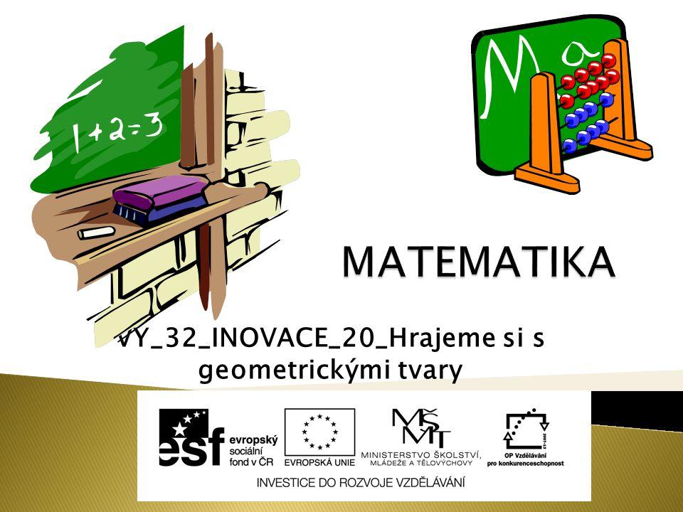 VY_32_INOVACE_20_Hrajeme si s geometrickými tvary (SADA ČÍSLO 5)