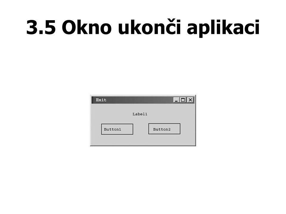 3.5 Okno ukonči aplikaci