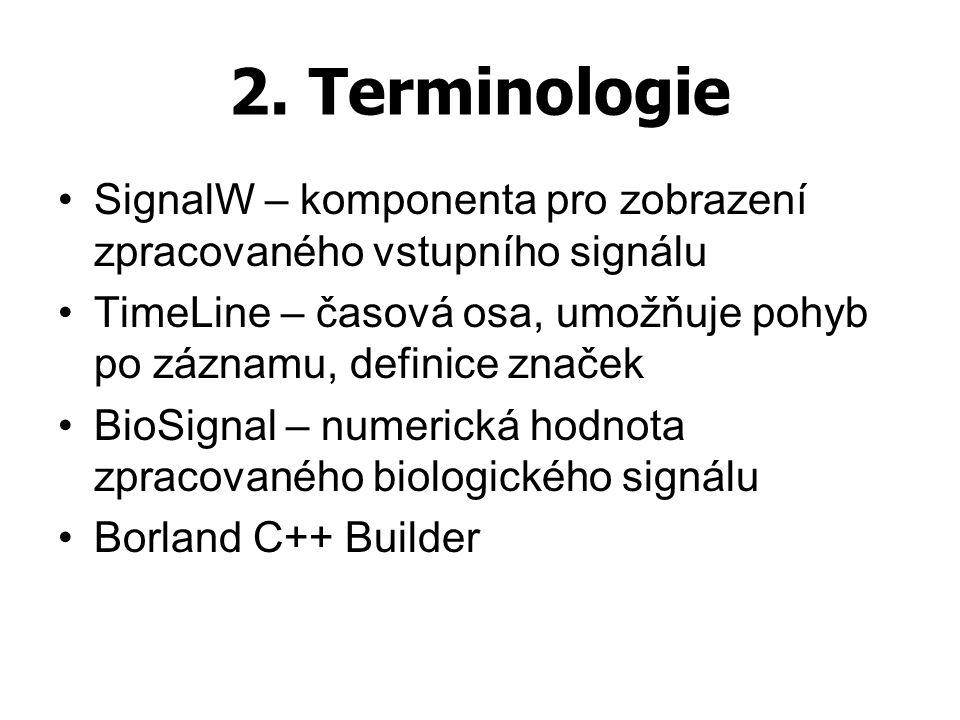 2. Terminologie SignalW – komponenta pro zobrazení zpracovaného vstupního signálu TimeLine – časová osa, umožňuje pohyb po záznamu, definice značek Bi