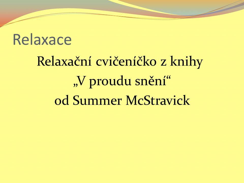 """Relaxace Relaxační cvičeníčko z knihy """"V proudu snění od Summer McStravick"""