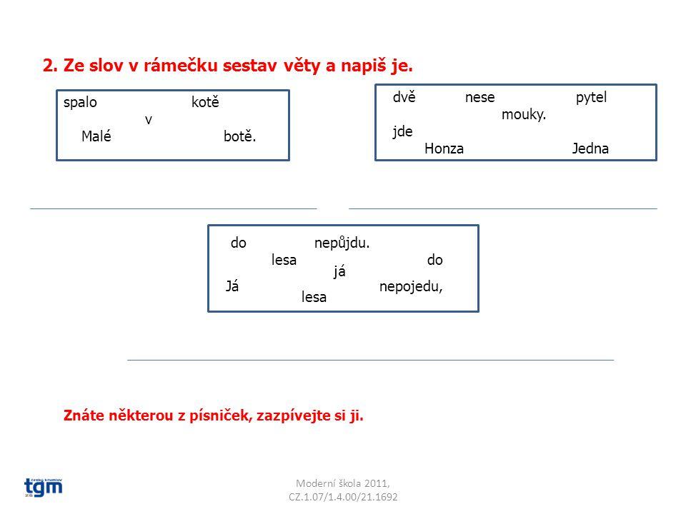 Moderní škola 2011, CZ.1.07/1.4.00/21.1692 3.Doplň věty podle obrázků a napiš mamince dopis.