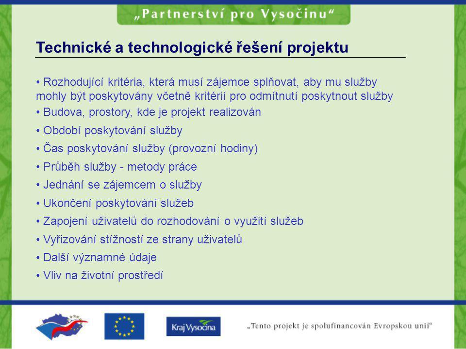 Technické a technologické řešení projektu Rozhodující kritéria, která musí zájemce splňovat, aby mu služby mohly být poskytovány včetně kritérií pro o