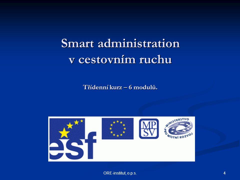 4ORE-institut, o.p.s. Smart administration v cestovním ruchu Třídenní kurz – 6 modulů.