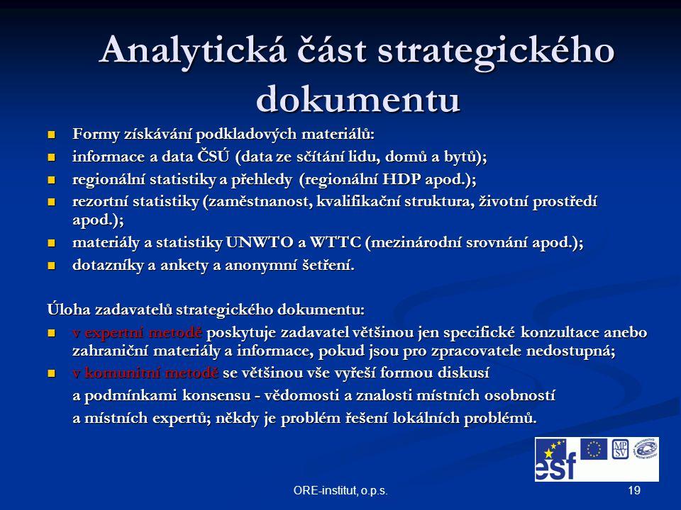 19ORE-institut, o.p.s. Analytická část strategického dokumentu Formy získávání podkladových materiálů: Formy získávání podkladových materiálů: informa