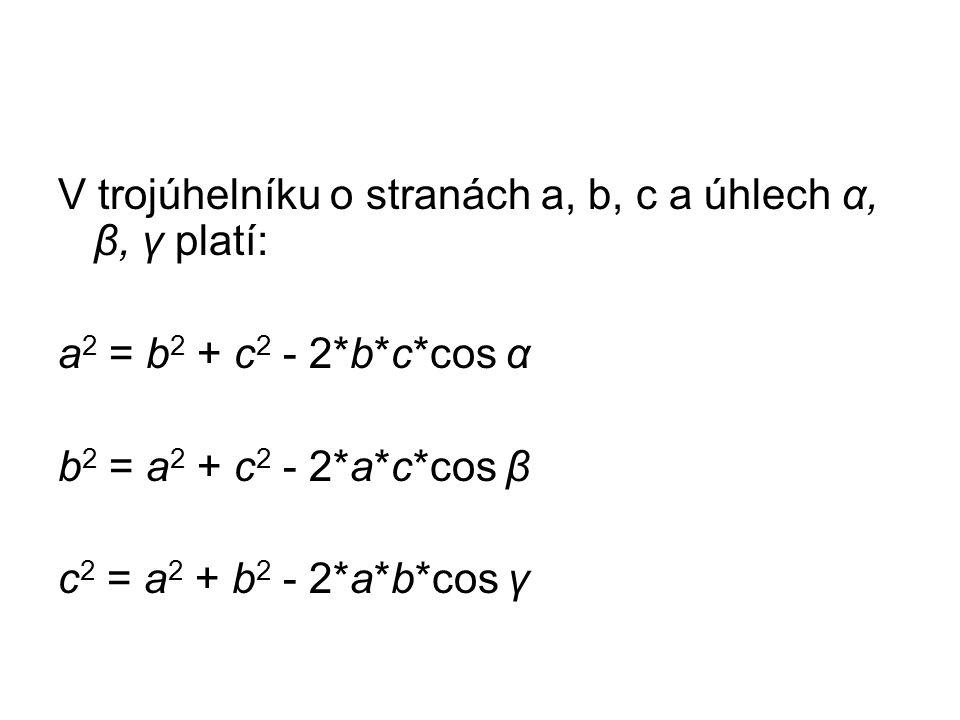 Jestliže úhel γ = 90°, dostaneme c 2 = a 2 + b 2 (cos 90°= 0), což je Pythagorova věta.