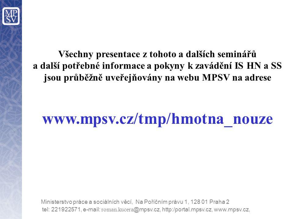 tel: 221922571, e-mail: roman.kucera @mpsv.cz, http:/portal.mpsv.cz, www.mpsv.cz, Ministerstvo práce a sociálních věcí, Na Poříčním právu 1, 128 01 Praha 2