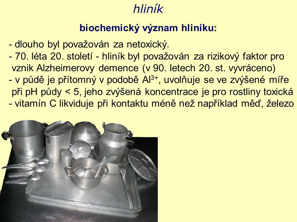 hliník biochemický význam hliníku: - dlouho byl považován za netoxický. - 70. léta 20. století - hliník byl považován za rizikový faktor pro vznik Alz