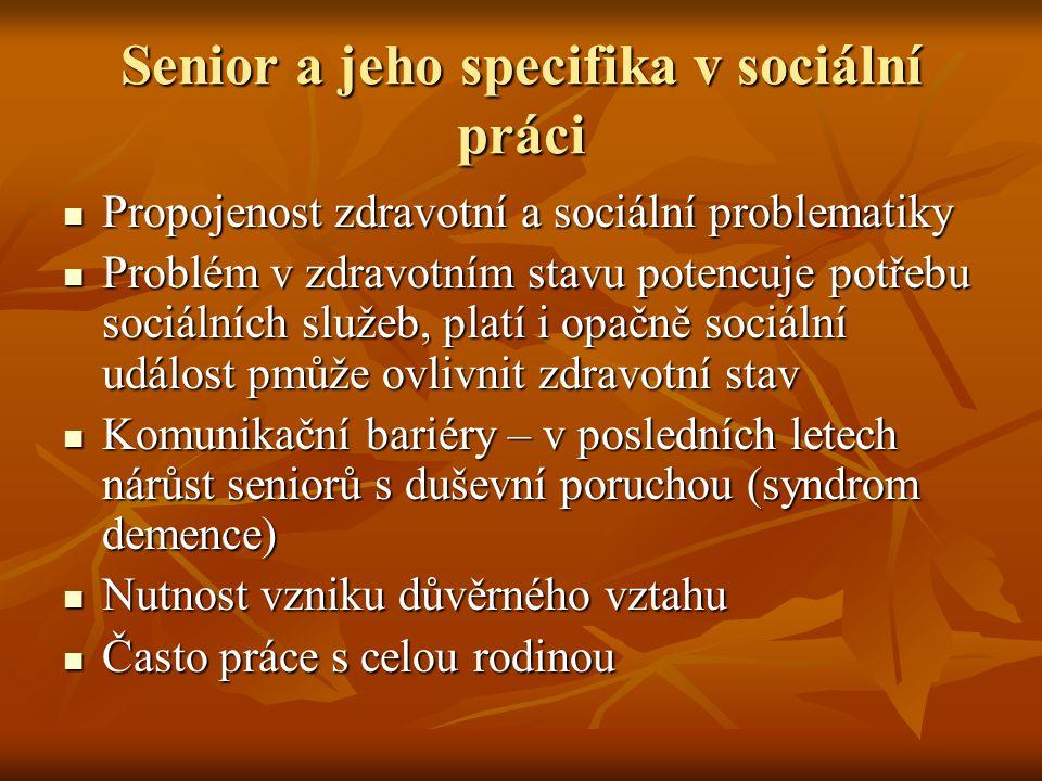 Senior a jeho specifika v sociální práci Propojenost zdravotní a sociální problematiky Propojenost zdravotní a sociální problematiky Problém v zdravot