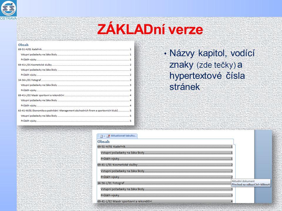 ZÁKLADní verze Názvy kapitol, vodící znaky (zde tečky) a hypertextové čísla stránek