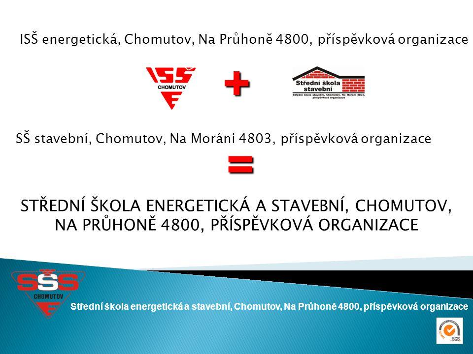 Střední škola energetická a stavební, Chomutov, Na Průhoně 4800, příspěvková organizace ISŠ energetická, Chomutov, Na Průhoně 4800, příspěvková organi