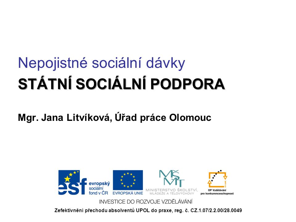 V rámci sociální politiky ČR státní sociální podpora spadá do oblasti tzv.