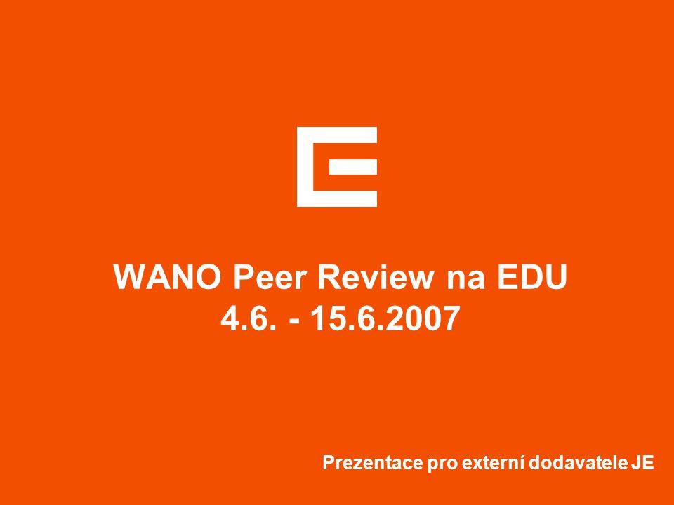WANO Peer Review na EDU 4.6. - 15.6.2007 Prezentace pro externí dodavatele JE