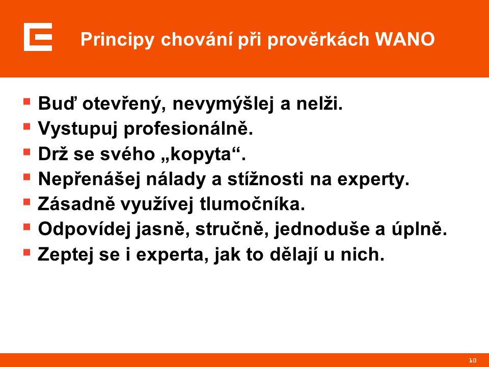 10 Principy chování při prověrkách WANO  Buď otevřený, nevymýšlej a nelži.