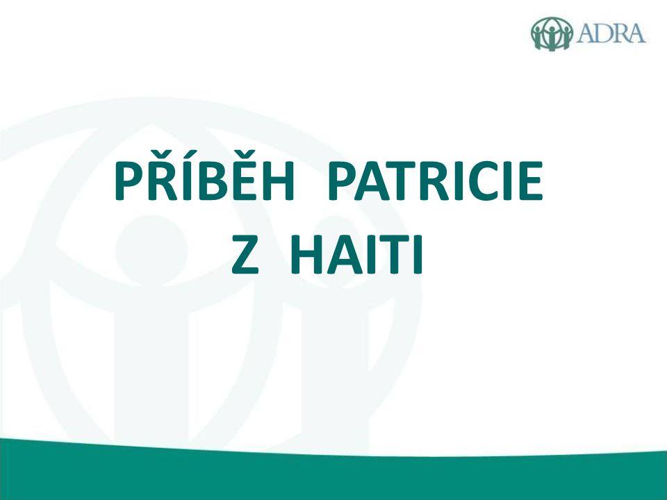 PŘÍBĚH PATRICIE Z HAITI