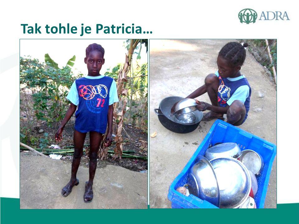Tak tohle je Patricia…