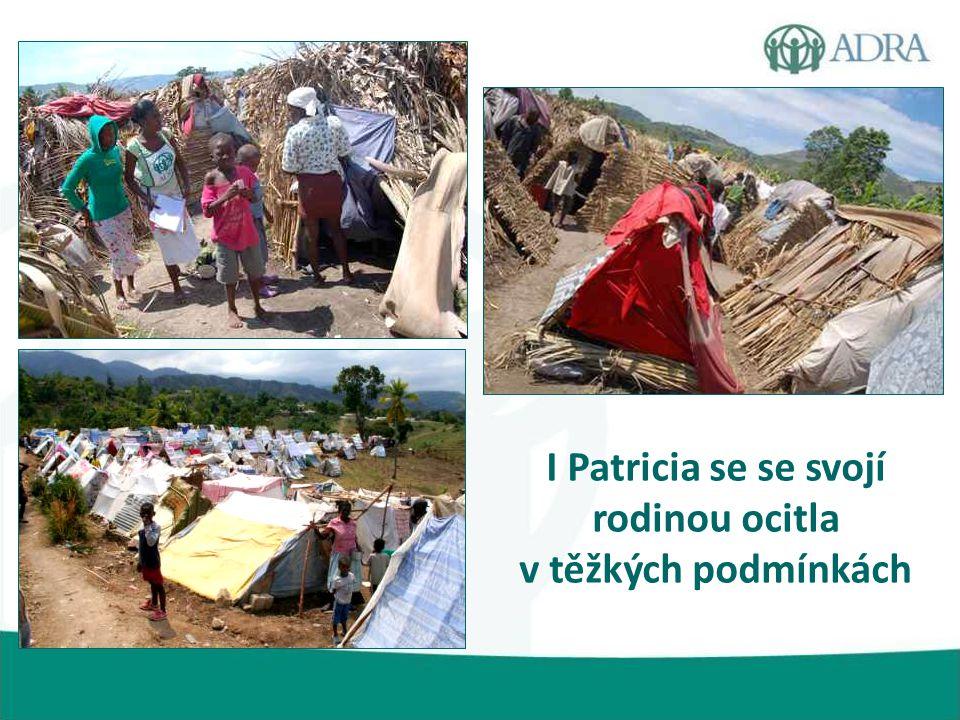 I Patricia se se svojí rodinou ocitla v těžkých podmínkách