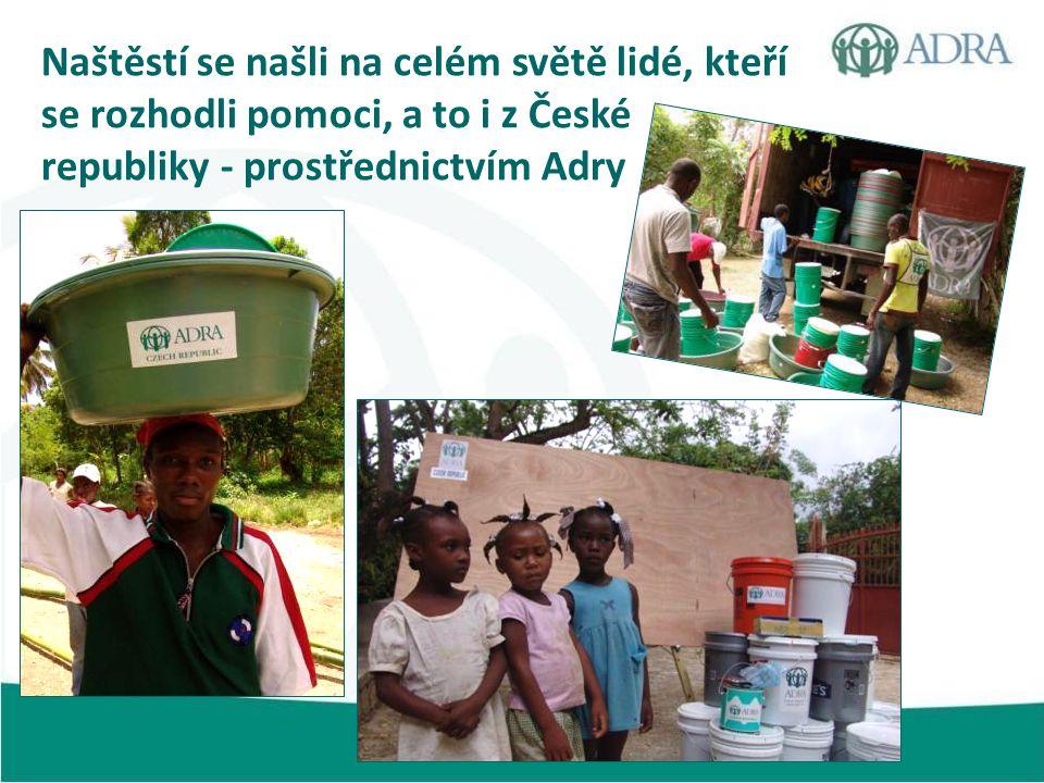 Naštěstí se našli na celém světě lidé, kteří se rozhodli pomoci, a to i z České republiky - prostřednictvím Adry