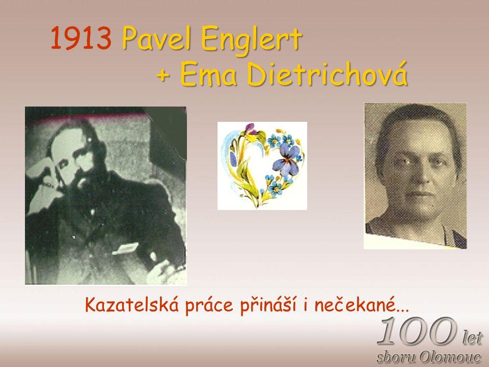 Pavel Englert + Ema Dietrichová 1913 Pavel Englert + Ema Dietrichová Kazatelská práce přináší i nečekané...