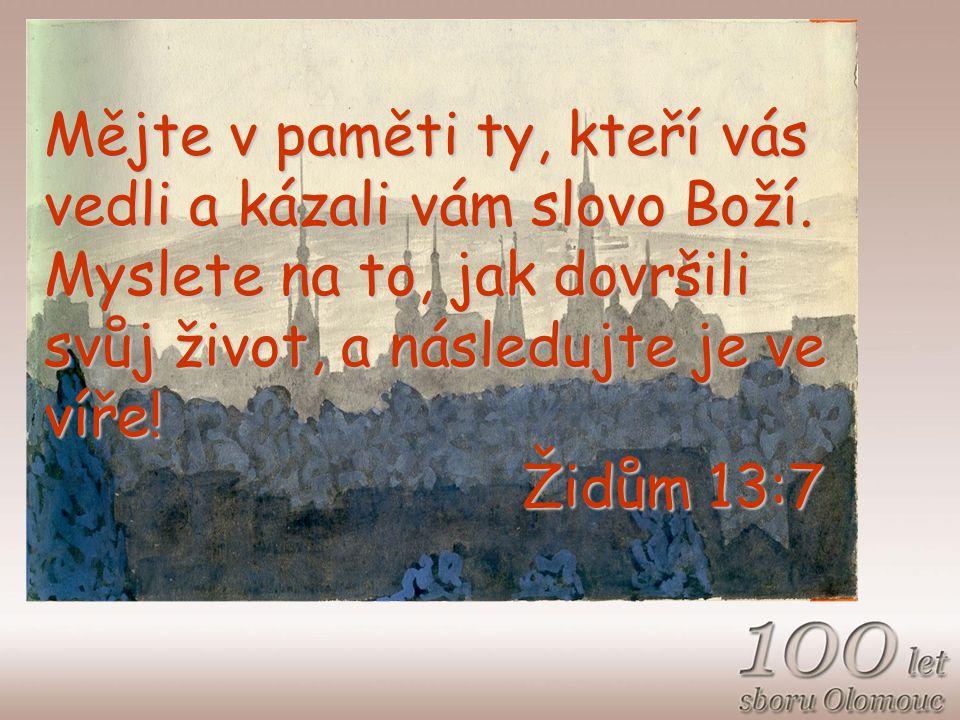 Mějte v paměti ty, kteří vás vedli a kázali vám slovo Boží.