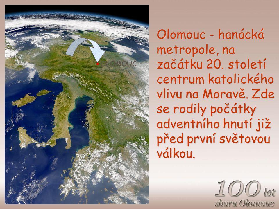 Olomouc - hanácká metropole, na začátku 20. století centrum katolického vlivu na Moravě.
