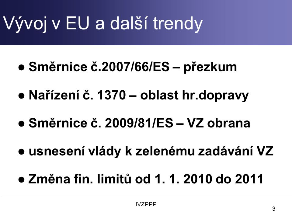 Vývoj v EU a další trendy Směrnice č.2007/66/ES – přezkum Nařízení č.