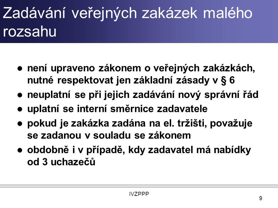 Pravidla pro zakázky a ROP Střední Morava 2 V závislosti dle kategorie veřejné zakázky (6 kategorií VZ + 1 zvláštní, celkem 7 kategorií Kategorie: I.