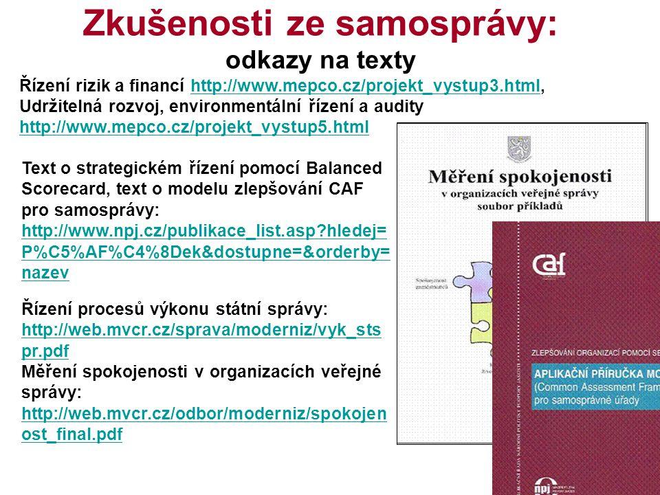 5 Zkušenosti ze samosprávy: odkazy na texty Řízení rizik a financí http://www.mepco.cz/projekt_vystup3.html,http://www.mepco.cz/projekt_vystup3.html U