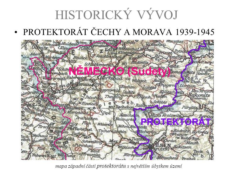 HISTORICKÝ VÝVOJ PROTEKTORÁT ČECHY A MORAVA 1939-1945 mapa západní části protektorátu s největším úbytkem území