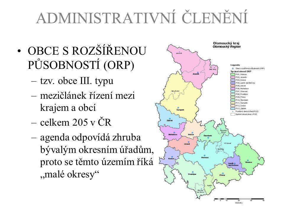 OBCE S ROZŠÍŘENOU PŮSOBNOSTÍ (ORP) –tzv. obce III. typu –mezičlánek řízení mezi krajem a obcí –celkem 205 v ČR –agenda odpovídá zhruba bývalým okresní