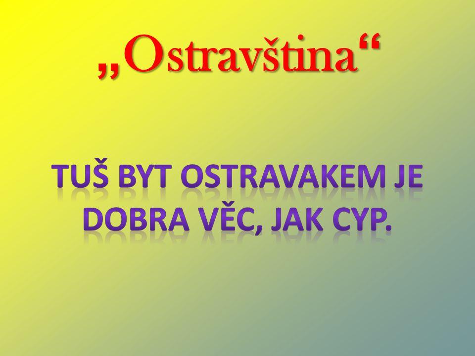 """"""" Ostravština"""