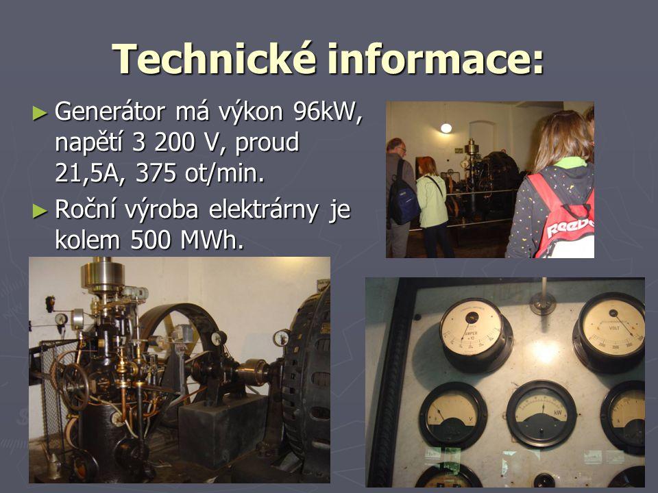 ► Generátor má výkon 96kW, napětí 3 200 V, proud 21,5A, 375 ot/min. ► Roční výroba elektrárny je kolem 500 MWh.