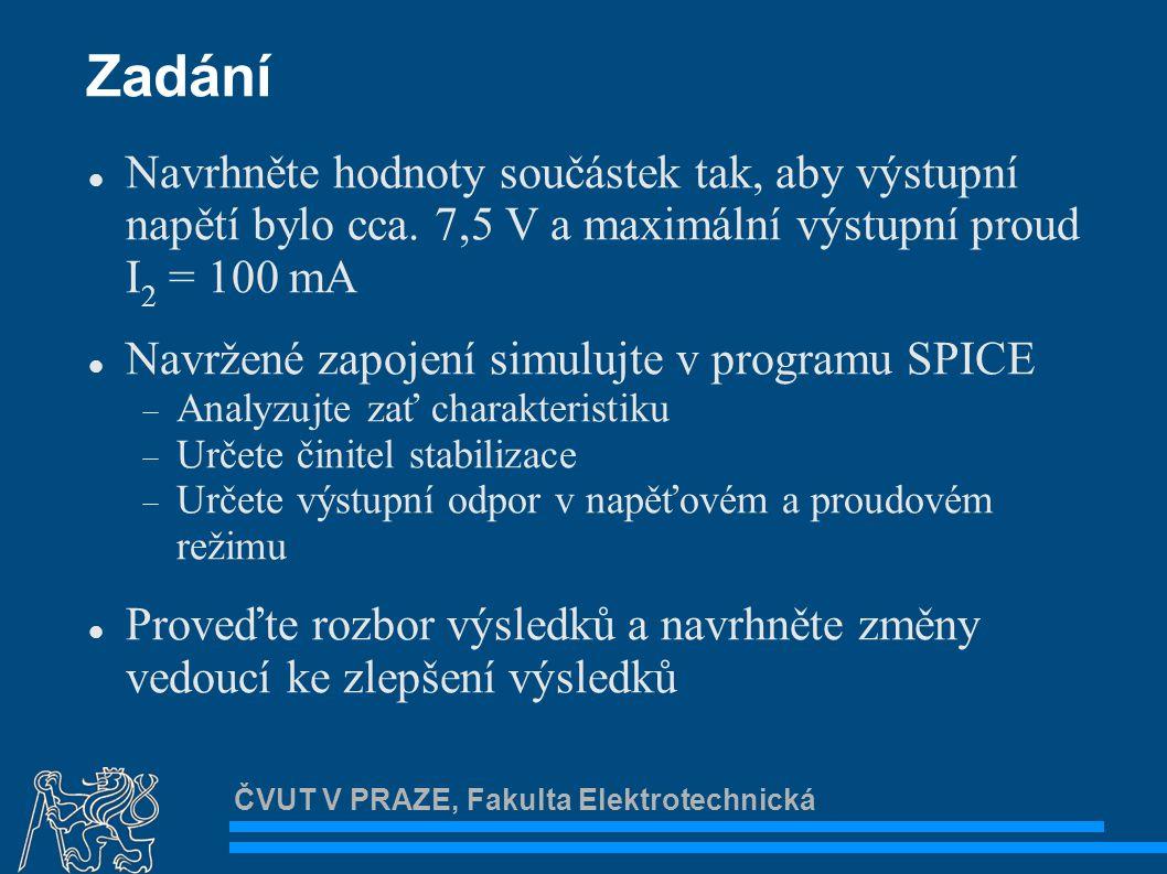 ČVUT V PRAZE, Fakulta Elektrotechnická Zapojení 8,2 V 0,4 W 6,5 W BC337-40 BCP68 750 W 1N5923 1.5 W
