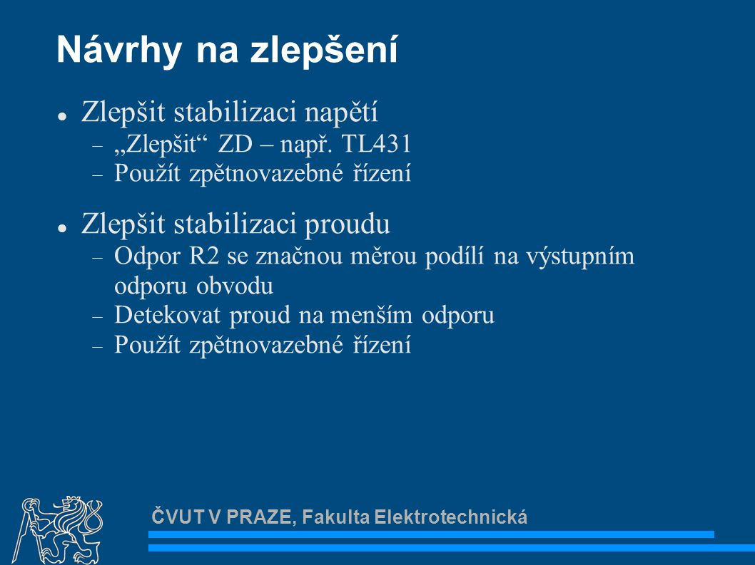 ČVUT V PRAZE, Fakulta Elektrotechnická Závěr Děkuji za pozornost.