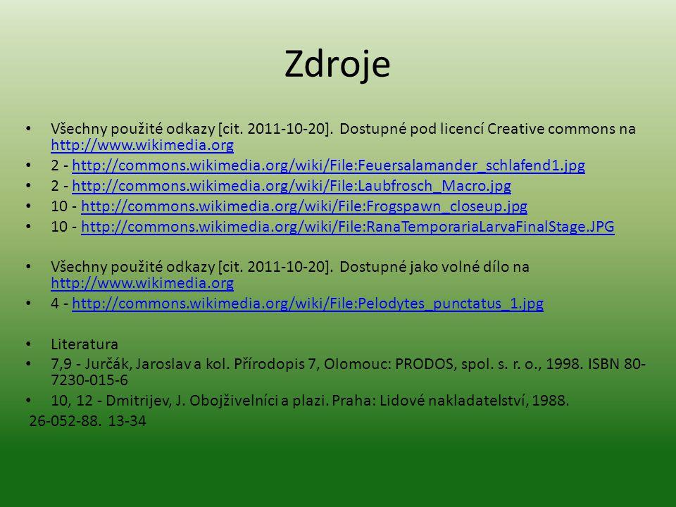 Zdroje Všechny použité odkazy [cit. 2011-10-20]. Dostupné pod licencí Creative commons na http://www.wikimedia.org http://www.wikimedia.org 2 - http:/