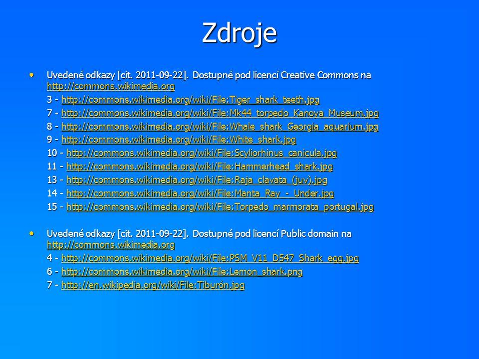 Uvedené odkazy [cit. 2011-09-22]. Dostupné pod licencí Creative Commons na http://commons.wikimedia.org Uvedené odkazy [cit. 2011-09-22]. Dostupné pod