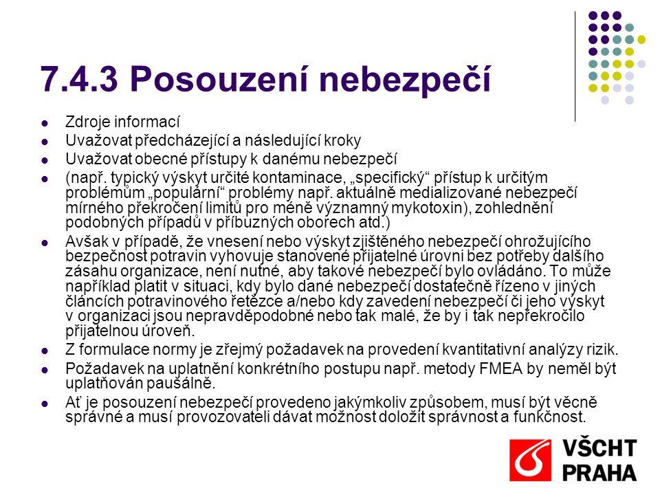7.4.3 Posouzení nebezpečí Zdroje informací Uvažovat předcházející a následující kroky Uvažovat obecné přístupy k danému nebezpečí (např.