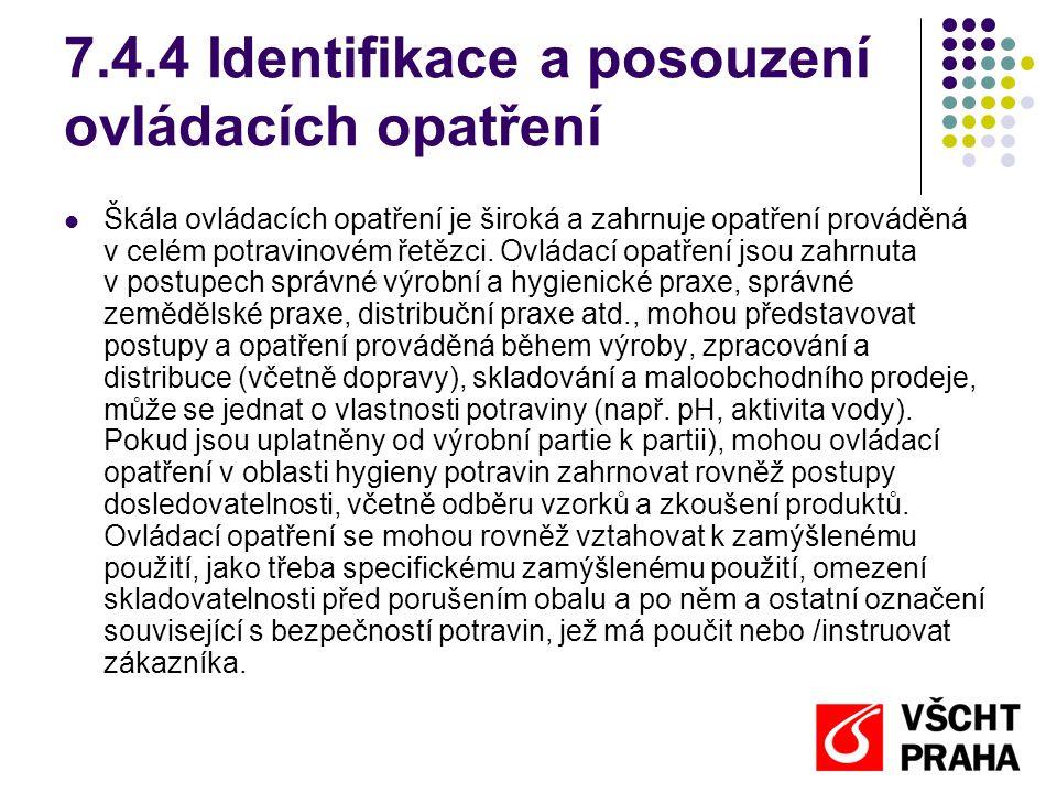 7.4.4 Identifikace a posouzení ovládacích opatření Škála ovládacích opatření je široká a zahrnuje opatření prováděná v celém potravinovém řetězci.