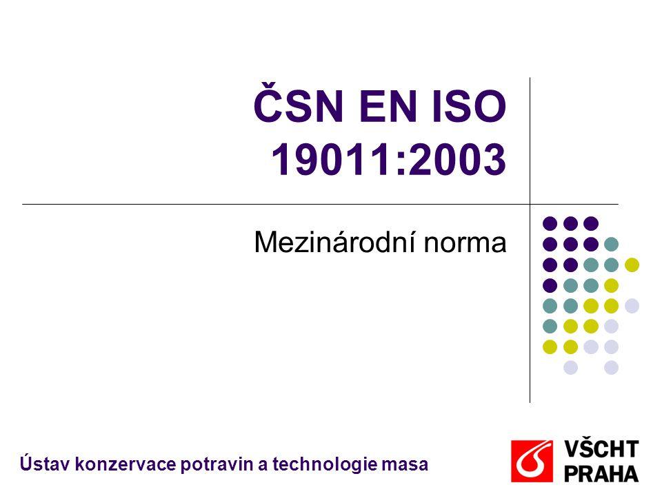 ČSN EN ISO 19011:2003 Mezinárodní norma Ústav konzervace potravin a technologie masa