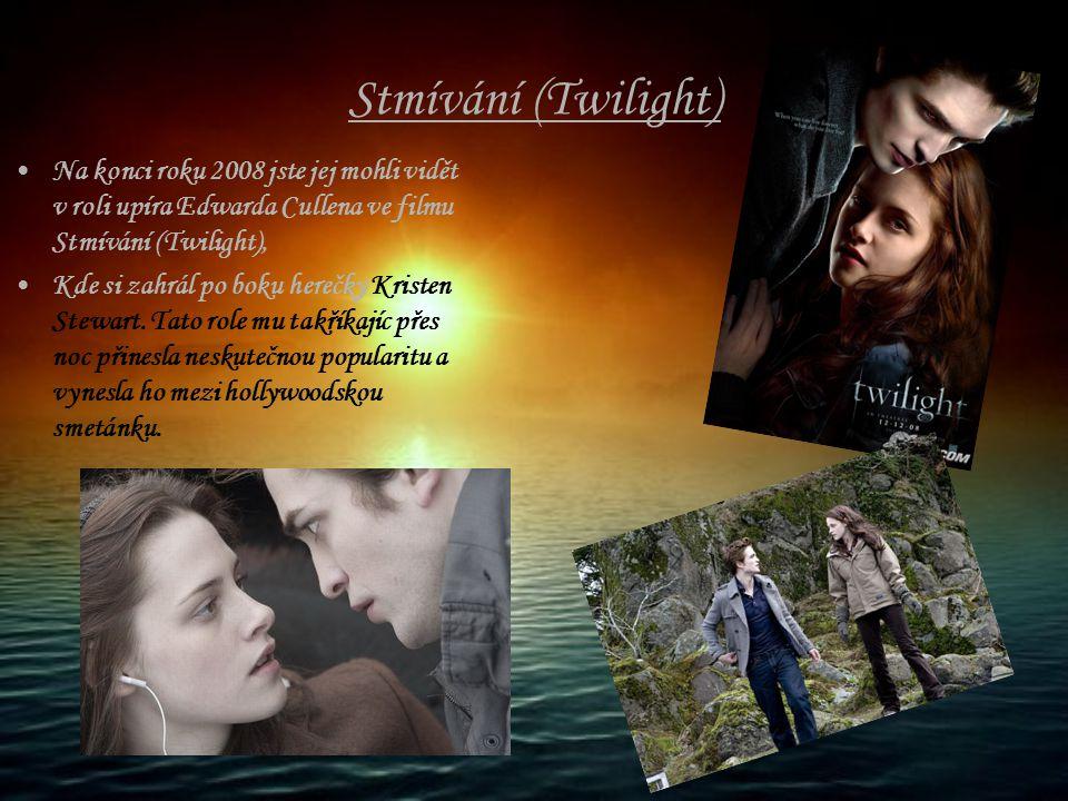 Stmívání (Twilight) Na konci roku 2008 jste jej mohli vidět v roli upíra Edwarda Cullena ve filmu Stmívání (Twilight), Kde si zahrál po boku herečky K