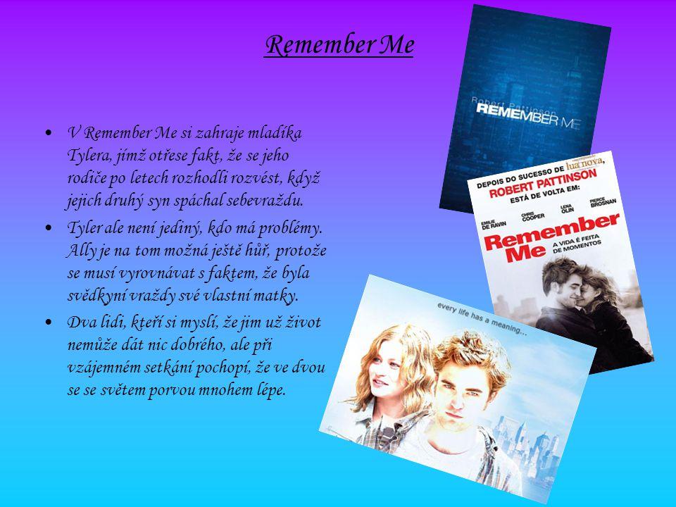 Remember Me V Remember Me si zahraje mladíka Tylera, jímž otřese fakt, že se jeho rodiče po letech rozhodli rozvést, když jejich druhý syn spáchal seb