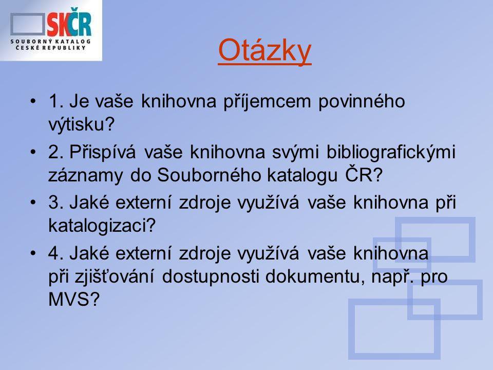 Otázky 1. Je vaše knihovna příjemcem povinného výtisku.
