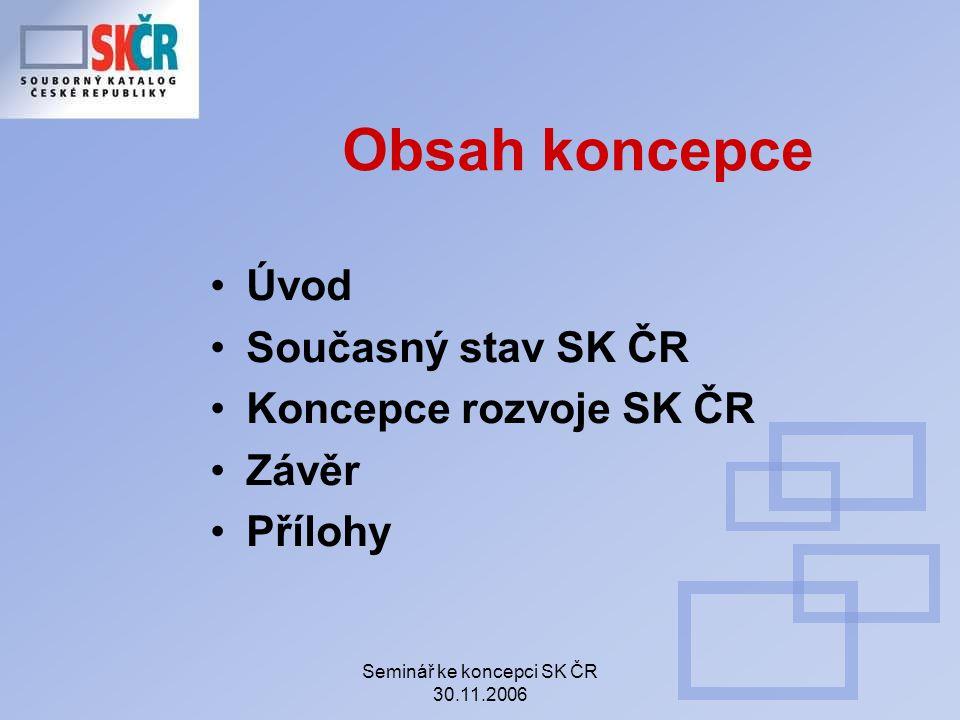 Seminář ke koncepci SK ČR 30.11.2006