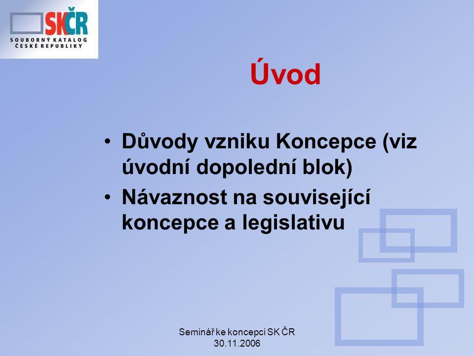 Seminář ke koncepci SK ČR 30.11.2006 Priorita: cca 500 nejdůležitějších knihoven krajské knihovny specializované knihovny (§13, zák.