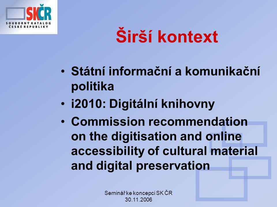 Seminář ke koncepci SK ČR 30.11.2006 Dílčí cíle Ad J Zlepšit informace o SK ČR