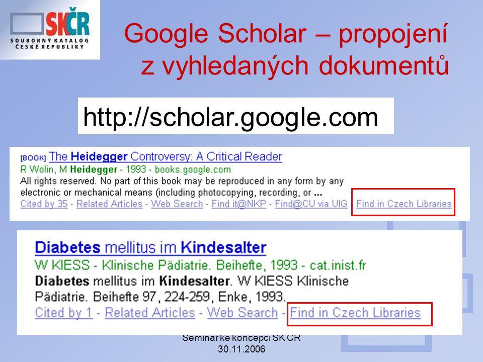 Seminář ke koncepci SK ČR 30.11.2006 http://scholar.google.com Google Scholar – propojení z vyhledaných dokumentů