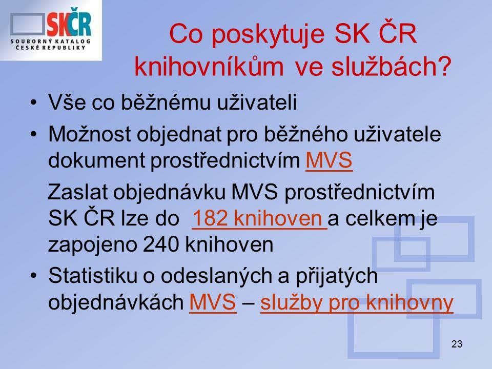 23 Co poskytuje SK ČR knihovníkům ve službách.