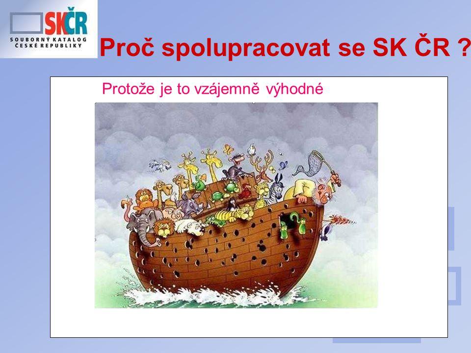 30 Proč spolupracovat se SK ČR Protože je to vzájemně výhodné
