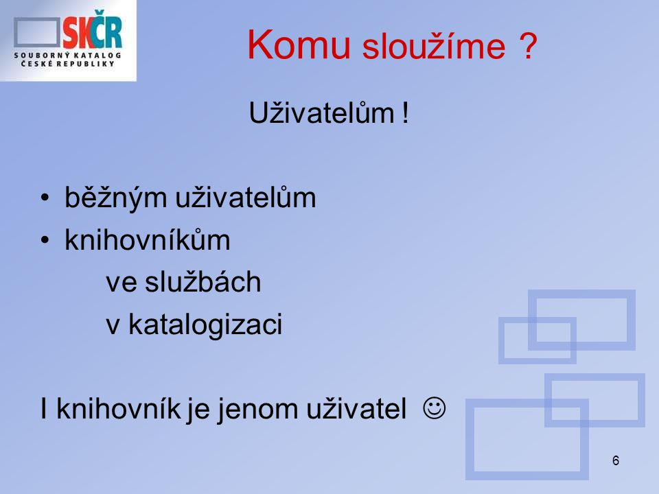 7 Co poskytujeme běžným uživatelům.- možnost vyhledat dokumentvyhledat dokument (např.