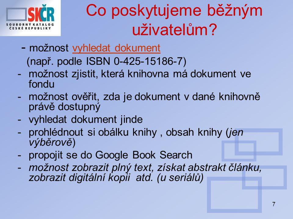 48 Jaké jsou další formy spolupráce na budování SK ČR.