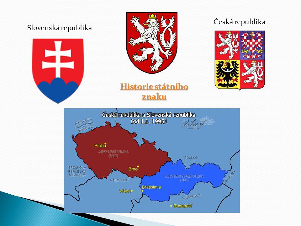 Historie státního znaku Historie státního znaku Česká republika Slovenská republika